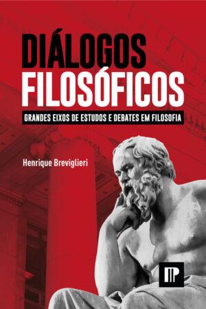 Diálogos Filosóficos: grandes eixos de estudos e debates em Filosofia